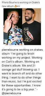 Drake New Album Meme - pi erre bourne is working on drake s new album ayo 9 pierrebourne