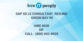 Sample Resume For Sap Sd Consultant by Sap Sd Le Consultant Resume Green Bay Wi Hire It People We Get