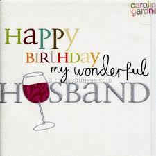 Love Your Husband Quotes by Happy Birthday To My Husband Quotes 16 Best Birthday Resource