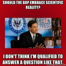 Rubio Meme - updated marco rubio a proud science dunce disqualifies himself