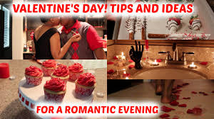 Valentine Day Home Decor by Tips And Ideas For A Romantic Evening Valentine U0027s Day Youtube