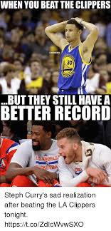 Clippers Meme - when you beat the clippers nbamemes 30 but they still have a better