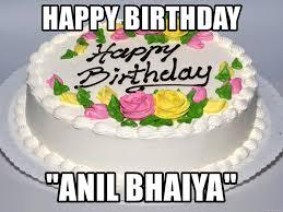 Happy Birthday Cake Meme - happy birthday anil bhaiya birthday cake meme generator