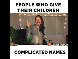 Internet Meme Names - people who give their children complicated names youtube