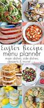Easter Side Dishes The Ultimate Easter Recipe Menu Planner