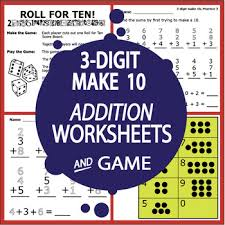 3 digit to 10 addition 3 digit to 10 worksheets full color