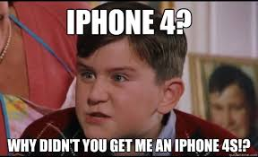 Iphone 4s Meme - iphone 4 why didn t you get me an iphone 4s spoiled xmas brat