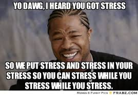 Funny Stress Memes - 4 websites you need for stress awareness month the buzz bin