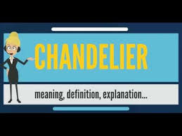 Chandelier Meaning What Is Chandelier What Does Chandelier Chandelier Meaning
