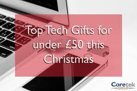 5 top tech presents for under 50 this christmas u2013 coretek group
