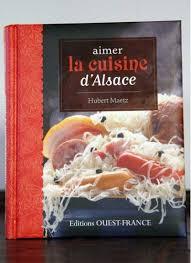 cuisine d alsace aimer la cuisine d alsace hubert maetz le rosenmeer