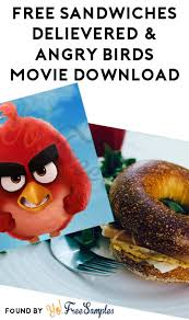 free sandwiches delivered nationwide u0026 angry birds movie download