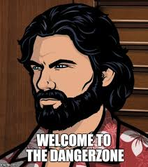 Archer Danger Zone Meme - danger zone imgflip
