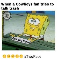 Cowboys Saints Meme - when a cowboys fan tries to talk trash nel one and done