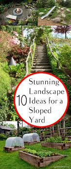 Slope Landscaping Ideas For Backyards 10 Stunning Landscape Ideas For A Sloped Yard How To Build It