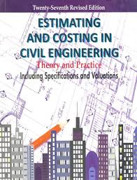 estimating and costing in civil engineering theory and practic