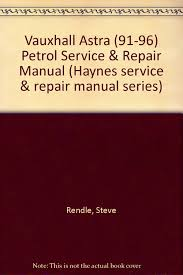 100 opel astra haynes service and repair manual opel opel
