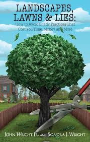 Landscape Design Books by Landscapes Lawns U0026 Lies How To Avoid Shady Practices That Cost