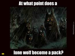 Lone Wolf Meme - lone wolf attacks by countrygirl5511 meme center