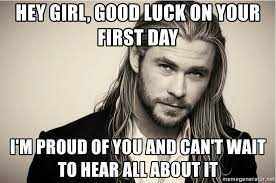 It Can Wait Meme - hey girl good luck on your first day i m proud of you and can t
