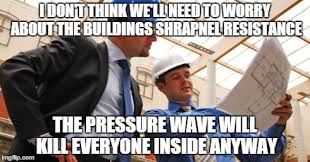 Engineer Meme - fabulous things i ve heard safety engineers say album on imgur