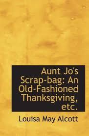 an fashioned thanksgiving louisa may alcott 9781103906444 jo s scrap bag an fashioned thanksgiving
