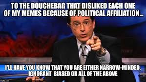 Politically Incorrect Memes - politically incorrect colbert imgflip