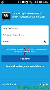 membuat akun gmail bbm cara daftar dan membuat akun bbm android di versi terbaru