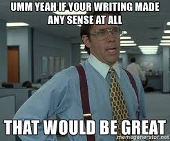 Writing Meme - the 25 best freelance writer memes you ll ever encounter