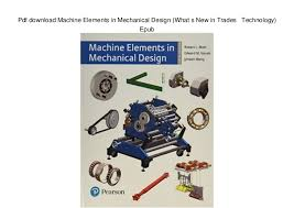 what s pdf download machine elements in mechanical design what s new in tra