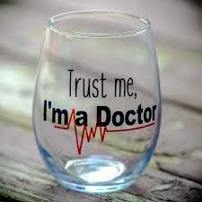 wine glass sayings svg trust me i u0027m a doctor stemless wine glass doctor gift dr gift
