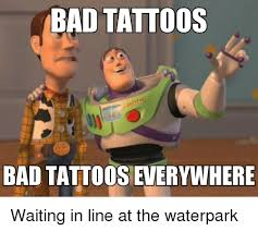 Bad Tattoo Meme - bad tattoos bad tattooseverywhere waiting in line at the waterpark