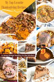 my favorite thanksgiving recipes the healthy foodie