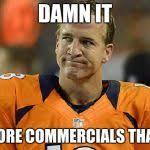 Manning Face Meme - peyton manning sad face meme generator imgflip
