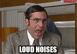 Loud Noises Meme - brick loud noises anchorman the news wheel