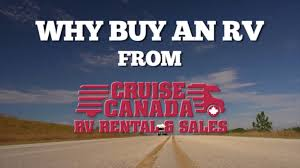 why purchase a pre loved refurbished motorhome from cruise canada