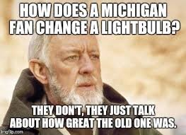 Ohio State Michigan Memes - they only talk about the past football memes pinterest