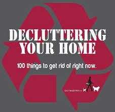 things to get rid of clearing clutter 100 things you can get rid of right now