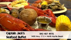 Seafood Buffets In Myrtle Beach Sc by Captain Jack U0027s Seafood Bufett North Myrtle Beach Youtube