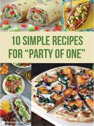 Easy Dinner Party Main Dishes - 9 quick u0026 easy single dinner recipes for one person dinners