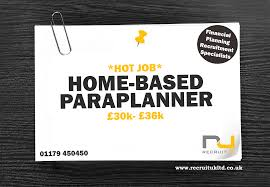 Home Based Design Jobs Home Based Paraplanner U2013 Uk Wide U2013 Recruit Uk Ltd