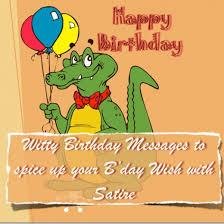 Sarcastic Happy Birthday Wishes Birthday Wishes For Friends Witty Sarcastic Funny Rhyming