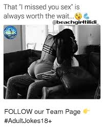 that i missed you sex is always worth the wait follow our team page