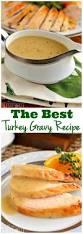 recetas para thanksgiving the best turkey gravy receta recetas gracias y comida