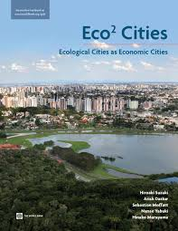 eco2 cities ecological cities as economic cities by world bank