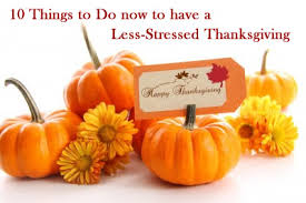 10 things to do now to a less stressed thanksgiving