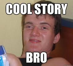 Meme Cool - cool story bro high meme stoned quickmeme