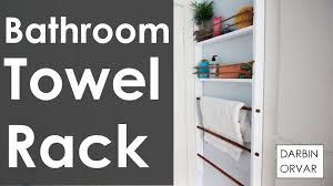 diy bathroom towel rack youtube