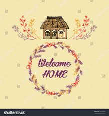 hand drawn postcard quote welcome home stock vector 343539500