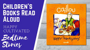 caillou happy thanksgiving book thanksgiving books for